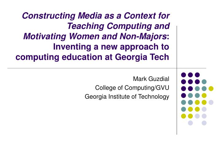 Mark guzdial college of computing gvu georgia institute of technology
