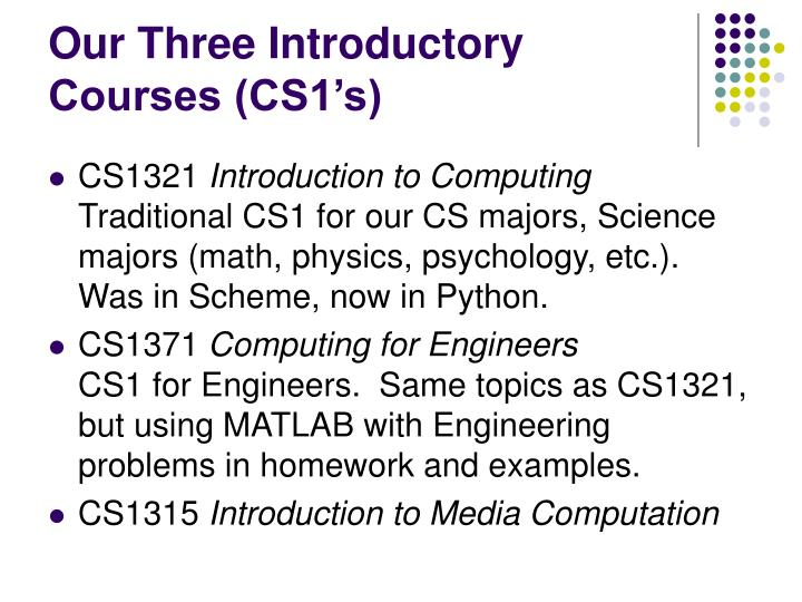 Our Three Introductory Courses (CS1's)