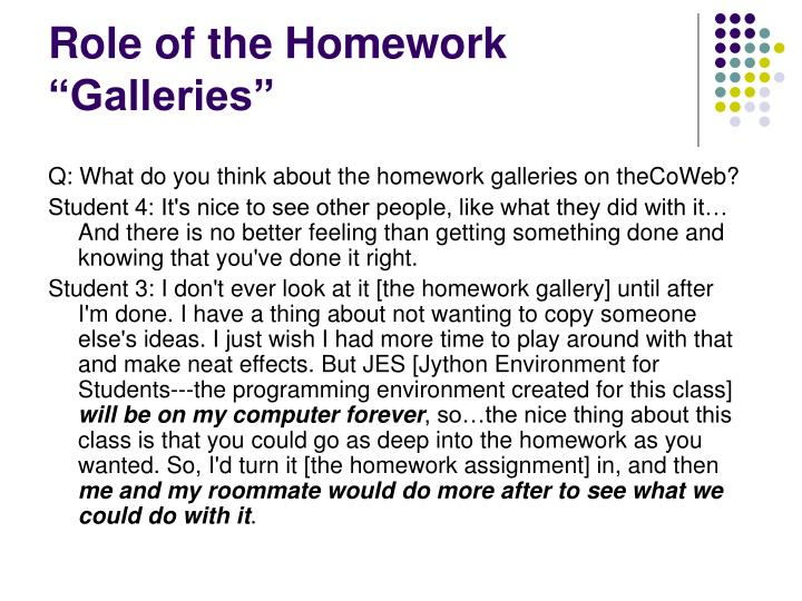 "Role of the Homework ""Galleries"""