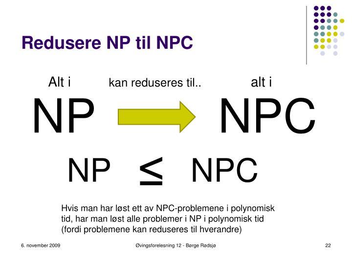 Redusere NP til NPC