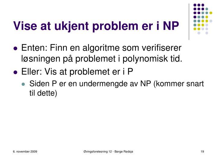 Vise at ukjent problem er i NP