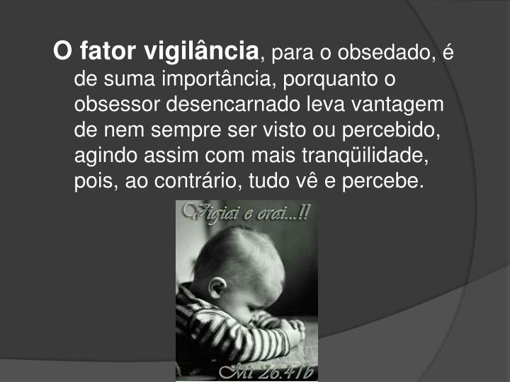 O fator vigilância