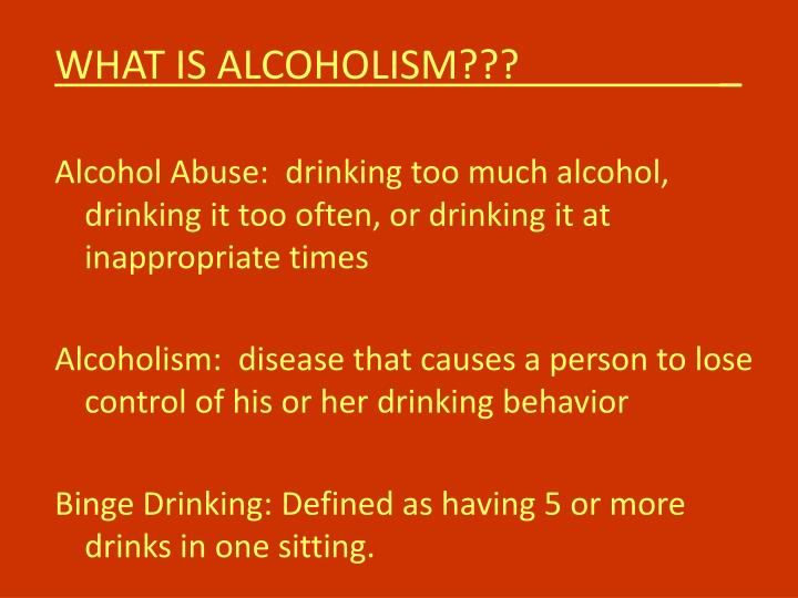 WHAT IS ALCOHOLISM???                    _