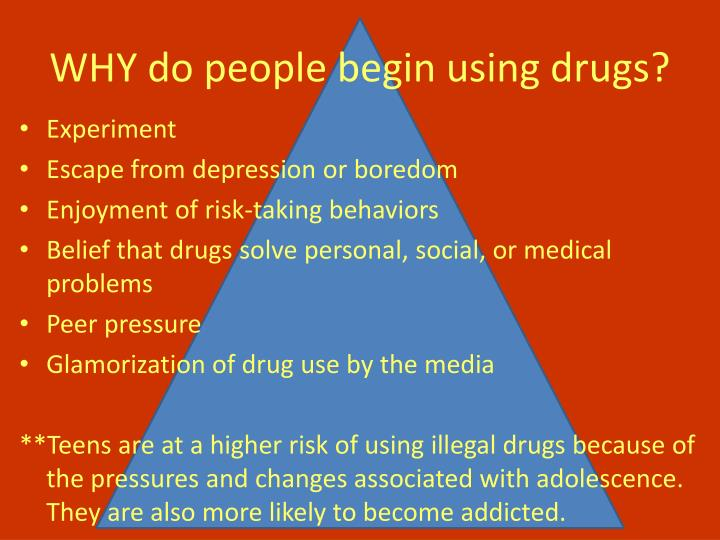 WHY do people begin using drugs?