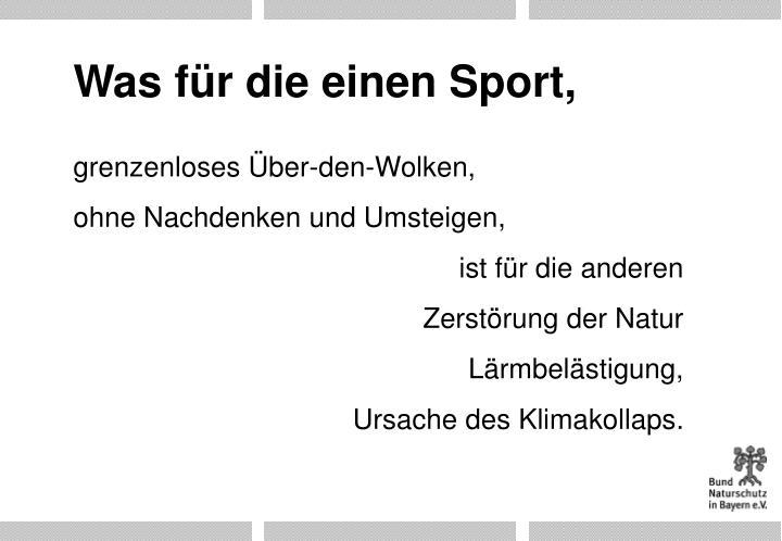 Was für die einen Sport,