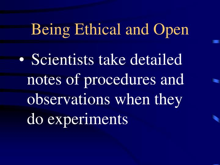 Being Ethical and Open