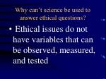 why can t science be used to answer ethical questions