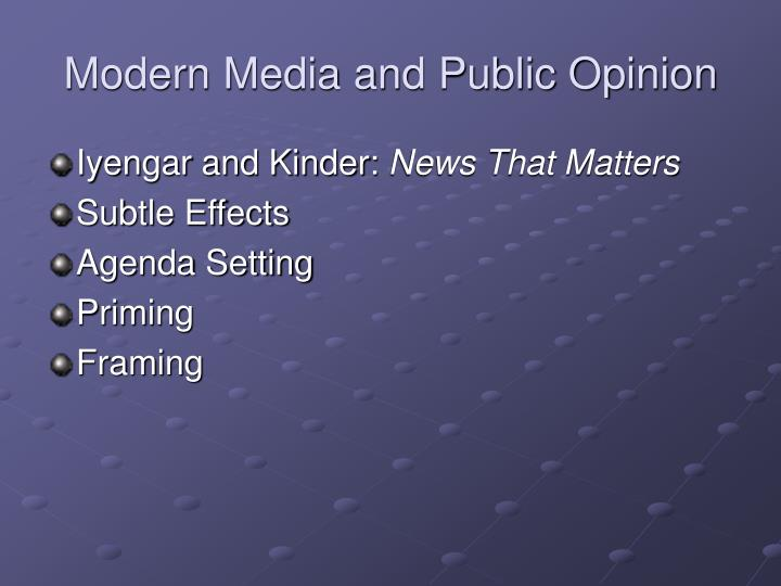 Modern Media and Public Opinion