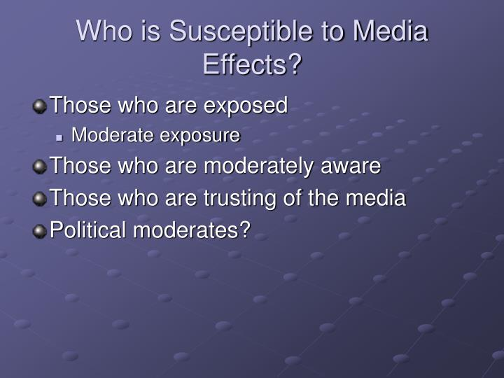 Who is Susceptible to Media Effects?