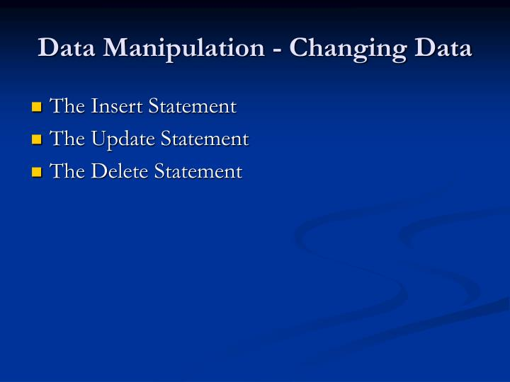 Data Manipulation - Changing Data