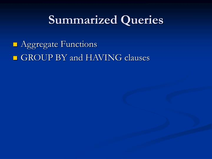 Summarized Queries