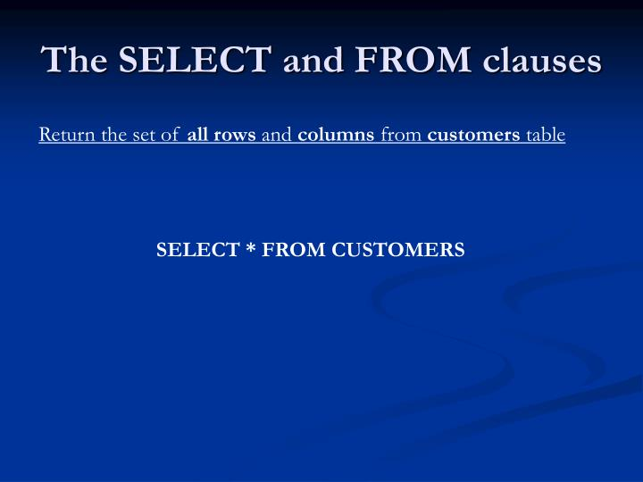 The SELECT and FROM clauses