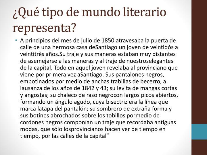 ¿Qué tipo de mundo literario representa?
