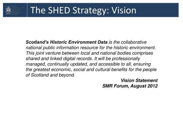 The SHED Strategy: Vision