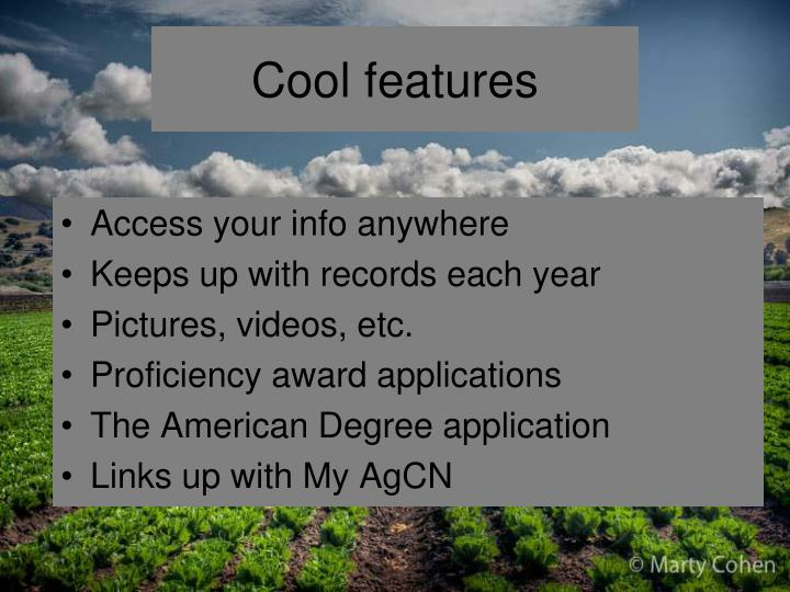 Cool features