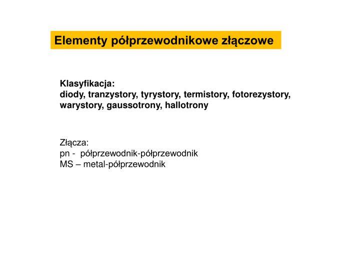 Elementy półprzewodnikowe złączowe