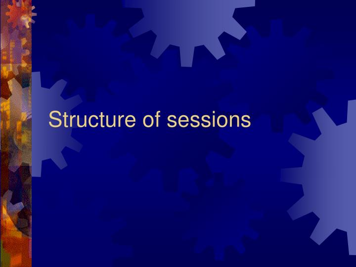 Structure of sessions