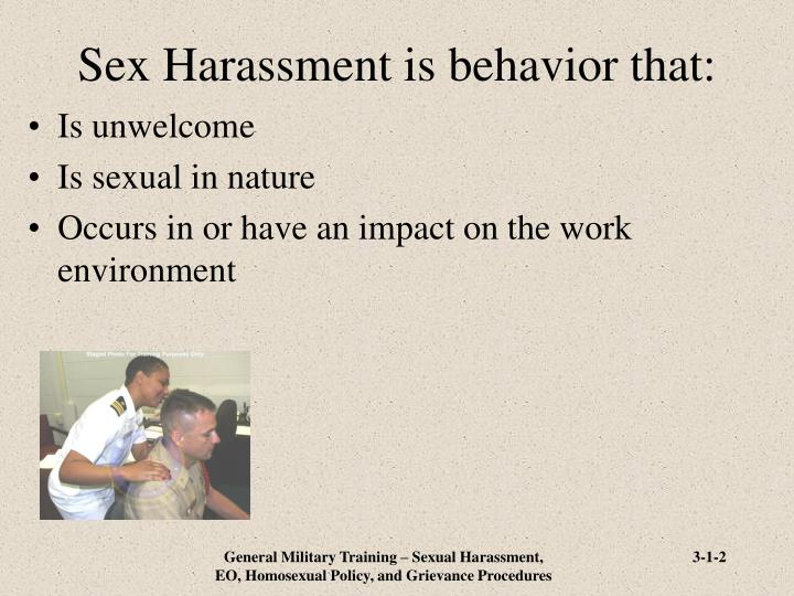 Sex harassment is behavior that