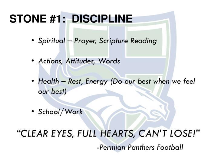 STONE #1:  DISCIPLINE