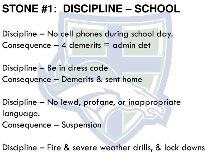 STONE #1:  DISCIPLINE – SCHOOL
