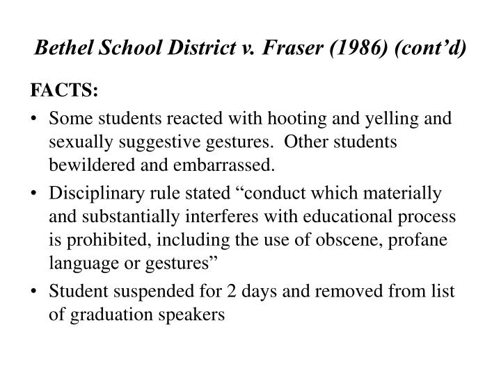 Bethel School District v. Fraser (1986) (cont'd)