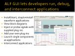 alf gui lets developers run debug and interconnect applications