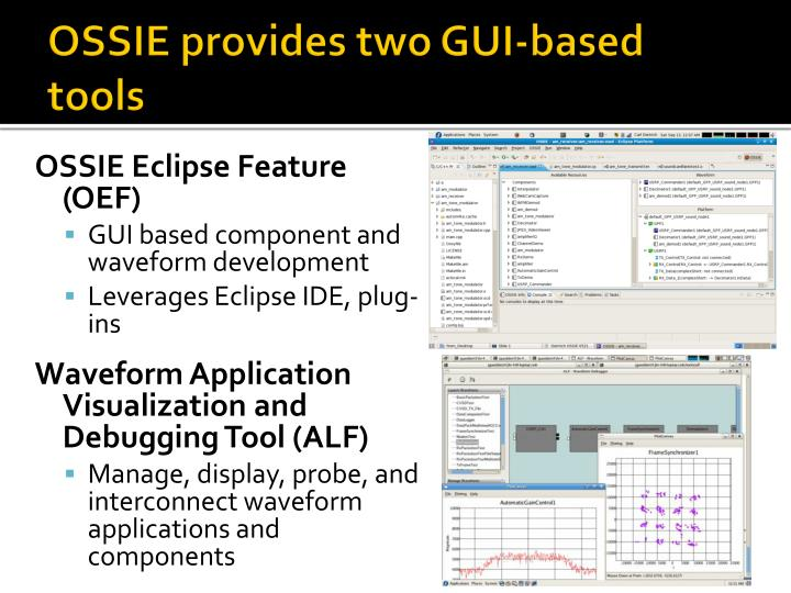 OSSIE provides two GUI-based tools
