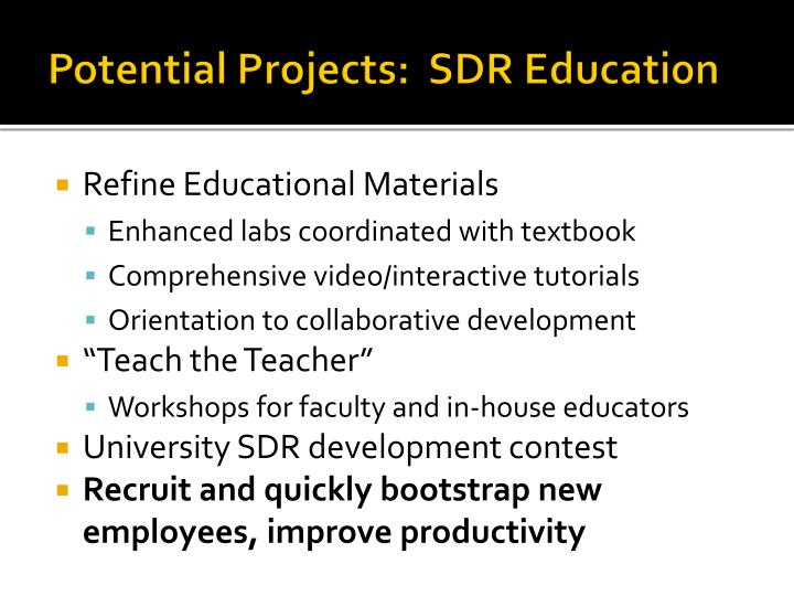 Potential Projects:  SDR Education
