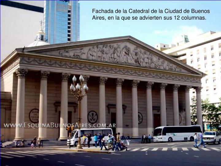 Fachada de la Catedral de la Ciudad de Buenos