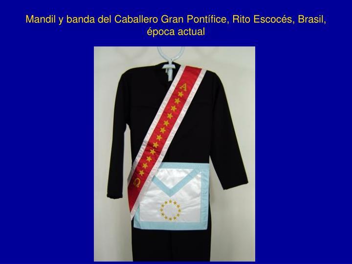Mandil y banda del Caballero Gran Pontífice, Rito Escocés, Brasil, época actual
