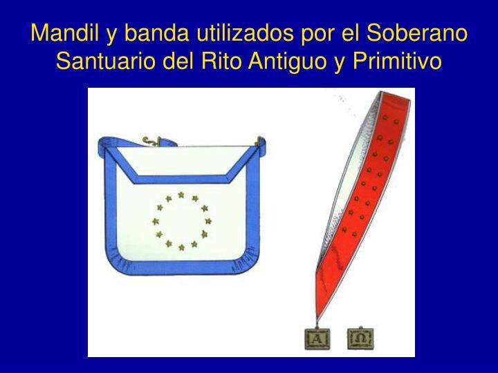 Mandil y banda utilizados por el Soberano Santuario del Rito Antiguo y Primitivo