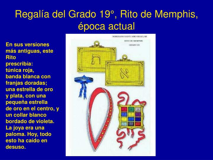 Regalía del Grado 19°, Rito de Memphis, época actual