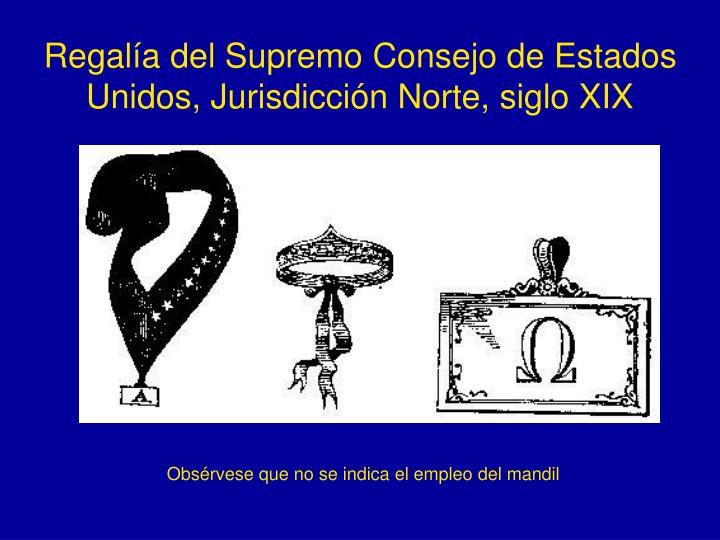 Regalía del Supremo Consejo de Estados Unidos, Jurisdicción Norte, siglo XIX