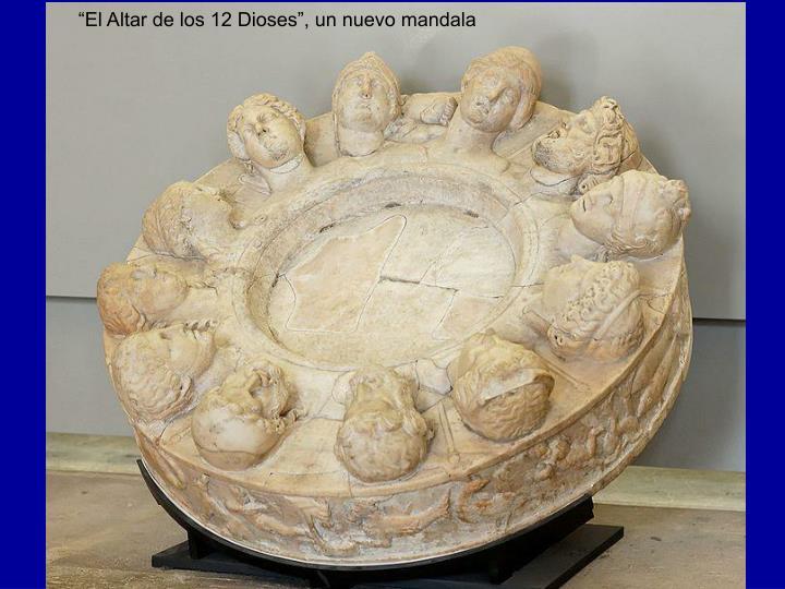 """""""El Altar de los 12 Dioses"""", un nuevo mandala"""