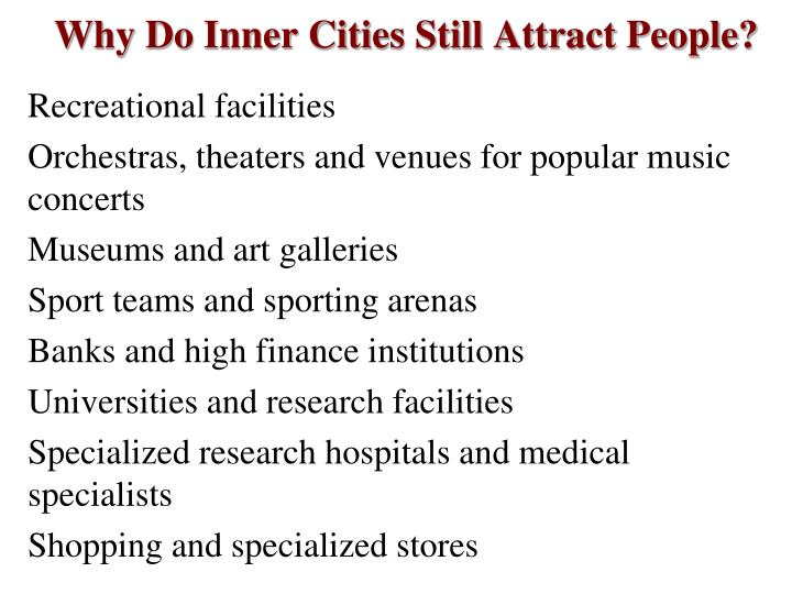 Why Do Inner Cities Still Attract People?