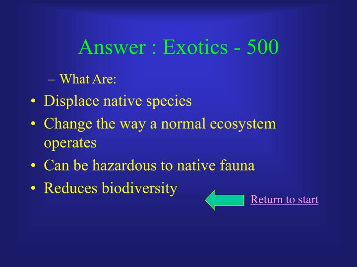 Answer : Exotics - 500