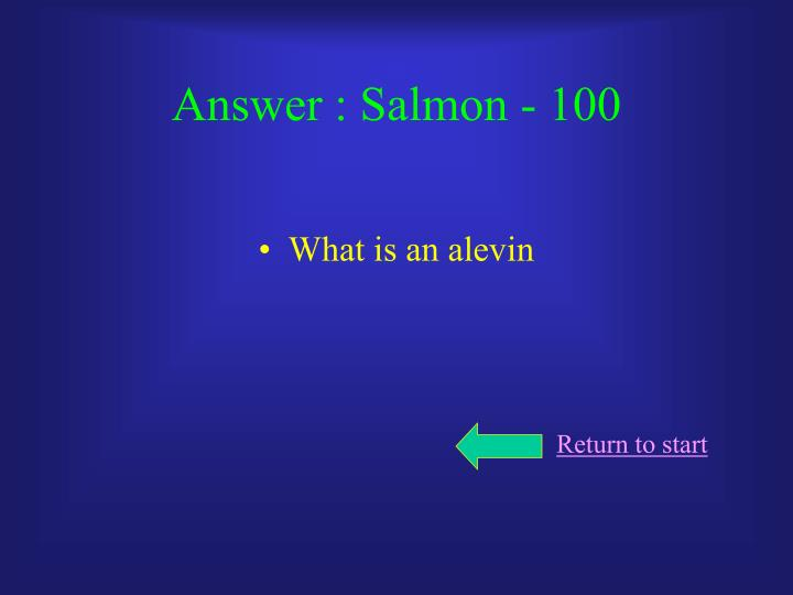 Answer : Salmon - 100