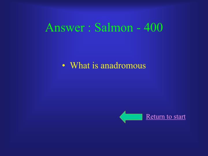 Answer : Salmon - 400