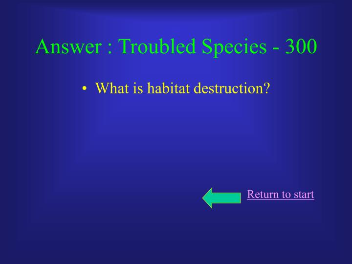 Answer : Troubled Species - 300