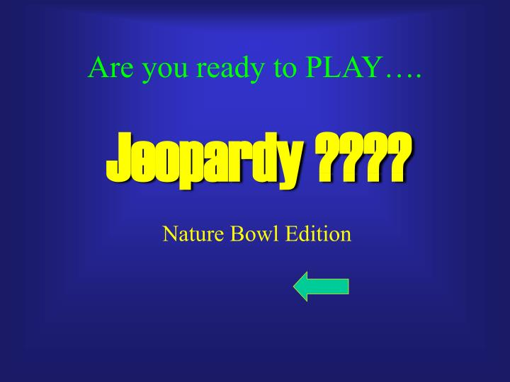 Are you ready to play