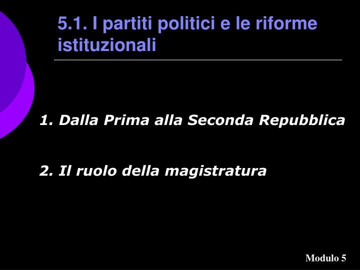 5.1. I partiti politici e le riforme istituzionali