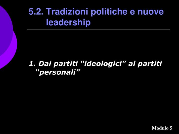 5.2. Tradizioni politiche e nuove