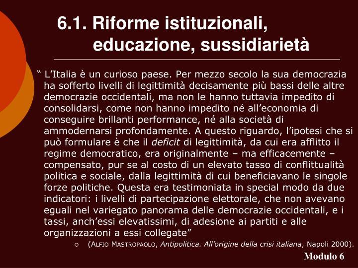 6.1. Riforme istituzionali, educazione, sussidiarietà