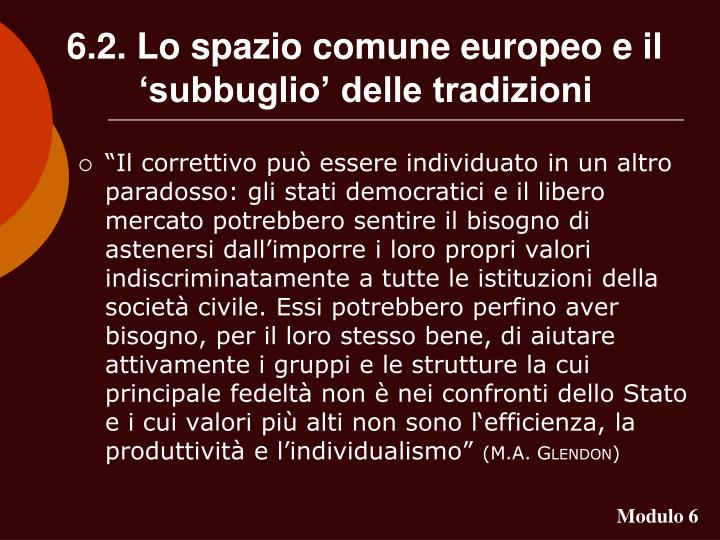 6.2. Lo spazio comune europeo e il 'subbuglio' delle tradizioni