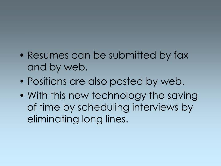 Resumes can be submitted by fax and by web.