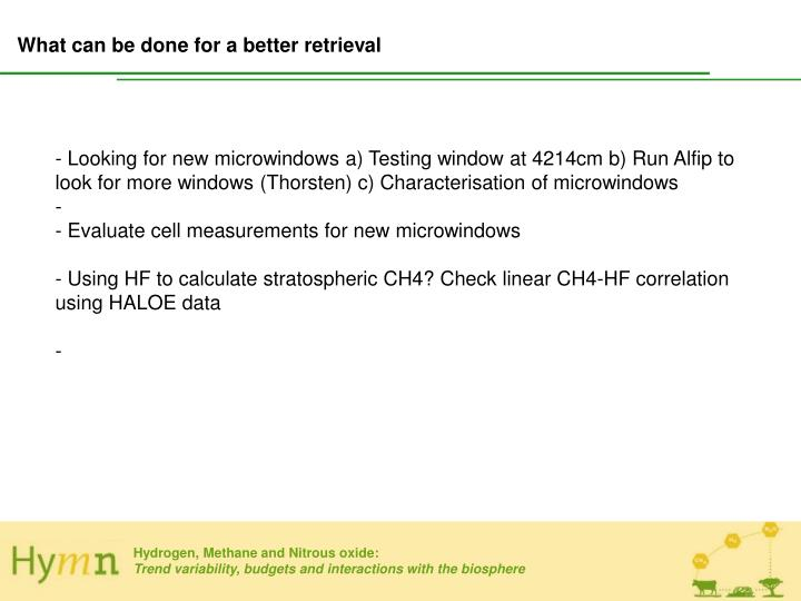 What can be done for a better retrieval