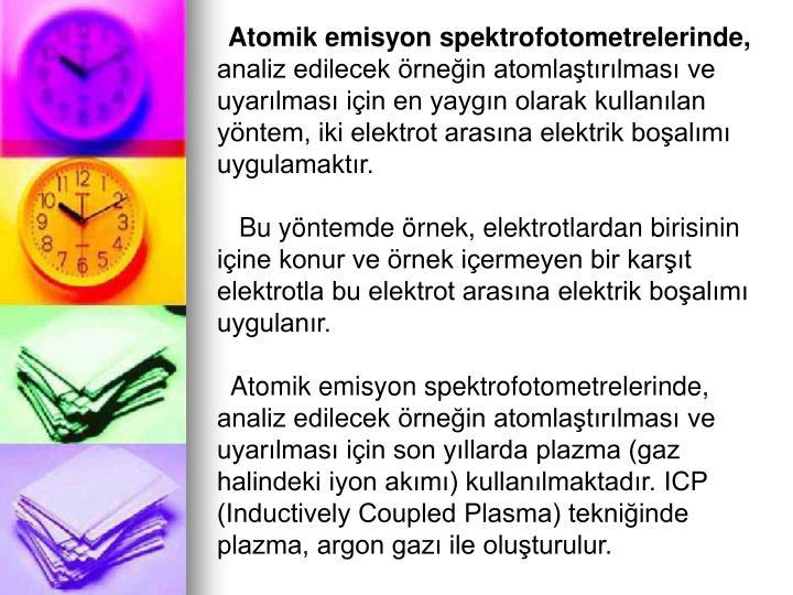 Atomik emisyon spektrofotometrelerinde,