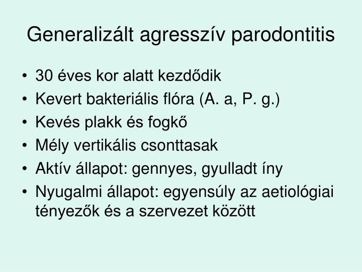 Generalizált agresszív parodontitis