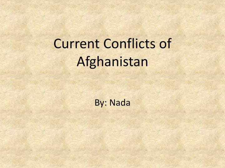 Current conflicts of afghanistan
