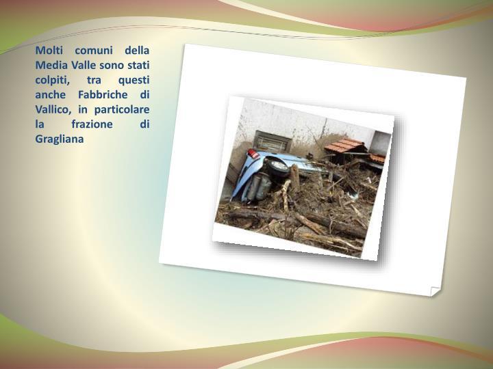 Molti comuni della Media Valle sono stati colpiti, tra questi anche Fabbriche di